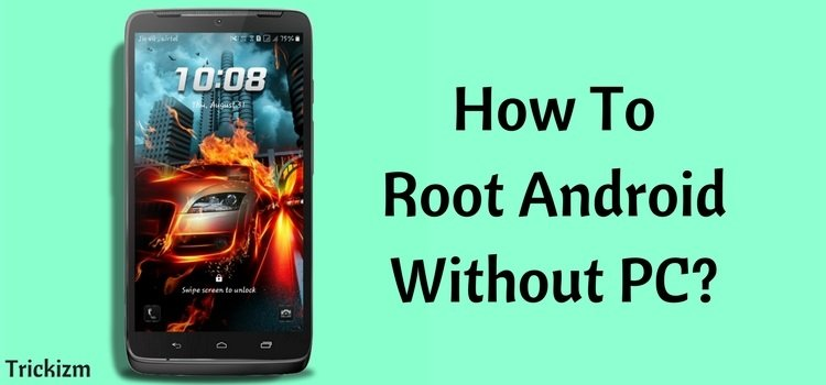 Root Android without PC