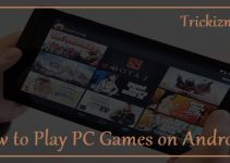 How to Play PC Games on Android Phone