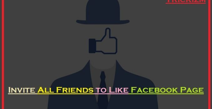 How To Invite All Friends To Like A Page On Facebook