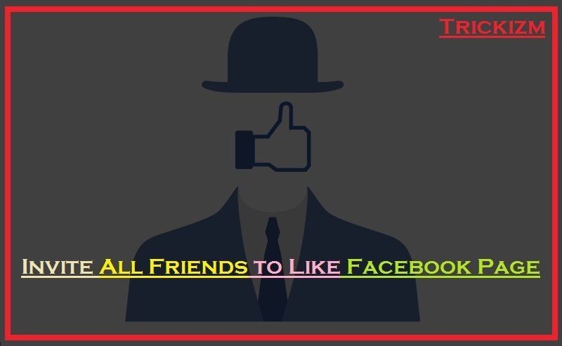 How to Invite All Friends to Like Facebook Page
