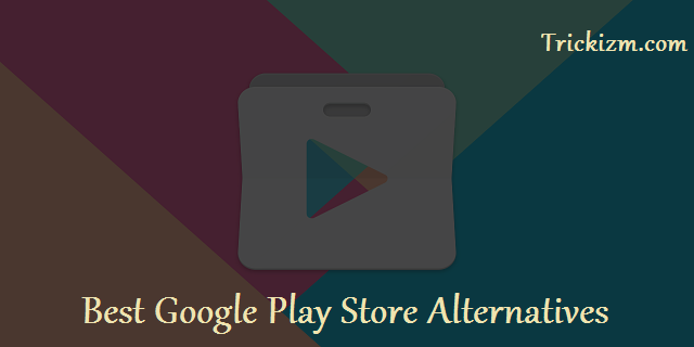 Best Google Play Store Alternatives
