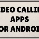 9 Best Free Video Calling Apps For Android Smartphones [2017]
