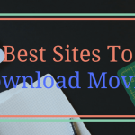 10 Best Sites to Download Movies Free [April 2017 Updated]