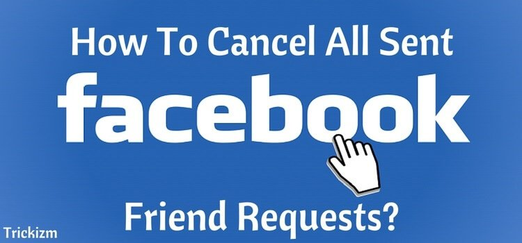How to Cancel All Sent Facebook Friend Requests?
