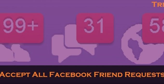 How To Accept All Friend Requests on Facebook at Once