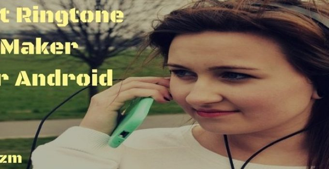 Best Ringtone Maker For Android