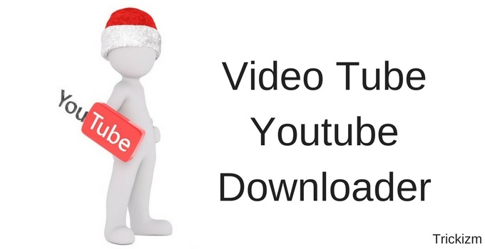 Video Tube Youtube Downloader